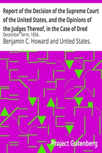 Cover of Report of the Decision of the Supreme Court of the United States, and the Opinions of the Judges Thereof, in the Case of Dred Scott versus John F. A. Sandford December Term, 1856.