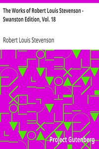 Cover of The Works of Robert Louis Stevenson - Swanston Edition, Vol. 18
