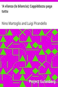 'A vilanza (la bilancia); Cappiddazzu paga tuttuTeatro dialettale siciliano, volume settimo (Italian)