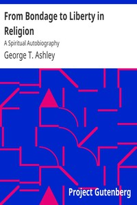 Cover of From Bondage to Liberty in Religion: A Spiritual Autobiography
