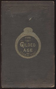 Cover of The Gilded Age: A Tale of Today
