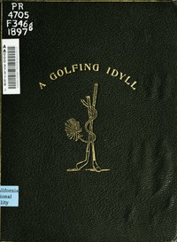 Cover of A Golfing Idyll; Or, The Skipper's Round with the Deil On the Links of St. Andrews