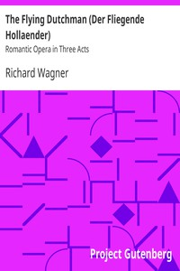 Cover of The Flying Dutchman (Der Fliegende Hollaender): Romantic Opera in Three Acts