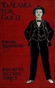 Cover of To Alaska for Gold; Or, The Fortune Hunters of the Yukon