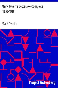 Cover of Mark Twain's Letters — Complete (1853-1910)