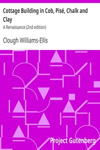 Cottage Building in Cob, Pisé, Chalk and Clay: A Renaissance (2nd edition)