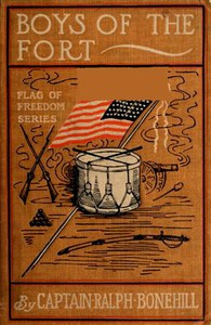 Cover of Boys of The Fort; Or, A Young Captain's Pluck