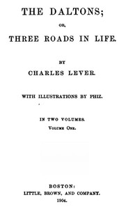 The Daltons; Or, Three Roads In Life. Volume I (of II)