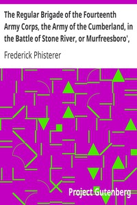Cover of The Regular Brigade of the Fourteenth Army Corps, the Army of the Cumberland, in the Battle of Stone River, or Murfreesboro', Tennessee