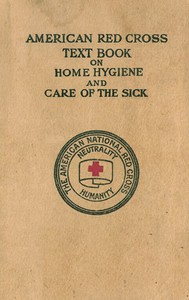 American Red Cross Text-Book on Home Hygiene and Care of the Sick