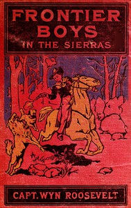 The Frontier Boys in the Sierras; Or, The Lost Mine