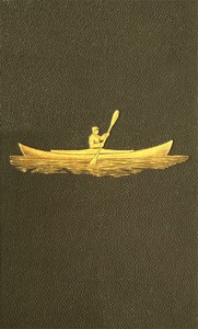 Cover of Voyage of the Paper Canoe A Geographical Journey of 2500 miles, from Quebec to the Gulf of Mexico, during the years 1874-5.