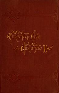 Cover of Christmas Eve and Christmas Day: Ten Christmas stories