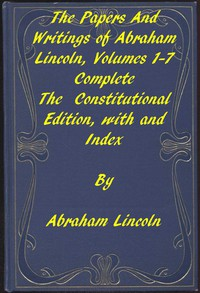 Cover of The Papers and Writings of Abraham Lincoln, Complete