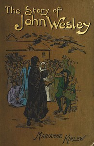 Cover of The Story of John Wesley, Told to Boys and Girls