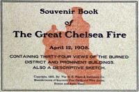 Cover of Souvenir Book of the Great Chelsea Fire April 12, 1908Containing Thirty-Four Views of the Burned District and Prominent Buildings