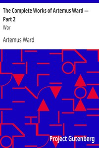 Cover of The Complete Works of Artemus Ward — Part 2: War