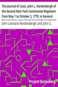 The Journal of Lieut. John L. Hardenbergh of the Second New York Continental Regiment from May 1 to October 3, 1779, in General Sullivan's Campaign Against the Western IndiansWith an Introduction, Copious Historical Notes, and Maps of the Battle-field of Newtown and Groveland Ambuscade