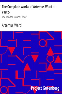 Cover of The Complete Works of Artemus Ward — Part 5: The London Punch Letters