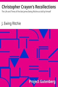 Cover of Christopher Crayon's RecollectionsThe Life and Times of the late James Ewing Ritchie as told by himself