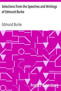 Selections from the Speeches and Writings of Edmund Burke