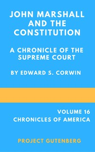 Cover of John Marshall and the Constitution, a Chronicle of the Supreme Court