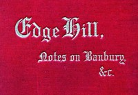 Cover of Edge Hill: The Battle and Battlefield; With Notes on Banbury & Thereabout
