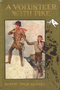 Cover of A Volunteer with Pike The True Narrative of One Dr. John Robinson and of His Love for the Fair Señorita Vallois