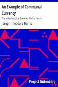 Cover of An Example of Communal Currency: The facts about the Guernsey Market House