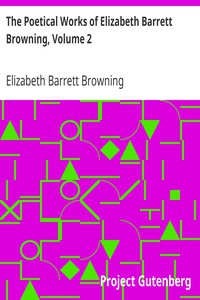 Cover of The Poetical Works of Elizabeth Barrett Browning, Volume 2