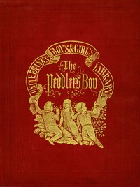 Cover of The Peddler's Boy; Or, I'll Be Somebody