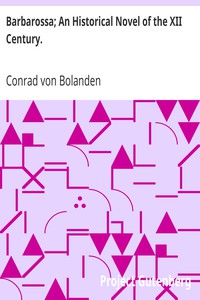 Barbarossa; An Historical Novel of the XII Century.