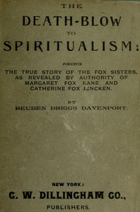 Cover of The Death-Blow to Spiritualism: Being the True Story of the Fox Sisters