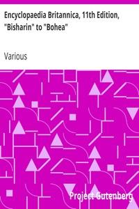 "Encyclopaedia Britannica, 11th Edition, ""Bisharin"" to ""Bohea"" Volume 4, Slice 1"
