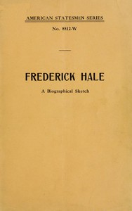 Cover of Frederick Hale, a biographical sketch