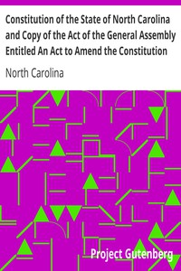 Cover of Constitution of the State of North Carolina and Copy of the Act of the General Assembly Entitled An Act to Amend the Constitution of the State of North Carolina