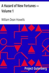 A Hazard of New Fortunes — Volume 1