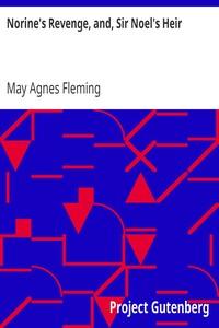 Cover of Norine's Revenge, and, Sir Noel's Heir