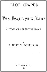 Cover of Olof Krarer, the Esquimaux Lady: A Story of Her Native Home