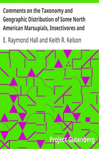 Cover of Comments on the Taxonomy and Geographic Distribution of Some North American Marsupials, Insectivores and Carnivores