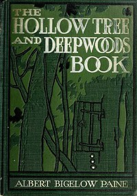 """Cover of The Hollow Tree and Deep Woods Book being a new edition in one volume of """"The Hollow Tree"""" and """"In The Deep Woods"""" with several new stories and pictures added"""