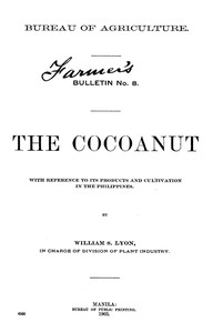 Cover of The Cocoanut: With reference to its products and cultivation in the Philippines