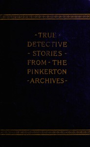 Cover of True Detective Stories from the Archives of the Pinkertons