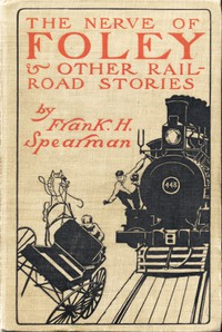 Cover of The Nerve of Foley, and Other Railroad Stories