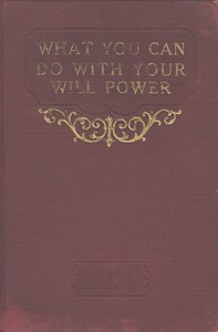 Cover of What You Can Do With Your Will Power