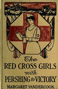 Cover of The Red Cross Girls with Pershing to Victory