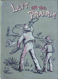 Cover of Left on the Prairie