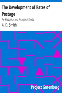 Cover of The Development of Rates of Postage: An Historical and Analytical Study