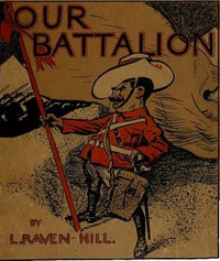 Cover of Our BattalionBeing Some Slight Impressions of His Majesty's Auxiliary Forces, in Camp and Elsewhere