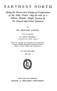 Farthest North, Vol. II Being the Record of a Voyage of Exploration of the Ship 'Fram' 1893-1896